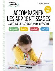 Accompagner les apprentissages avec la pédagogie Montessori (3-6 ans)