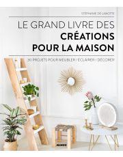 Le grand livre des créations pour la maison