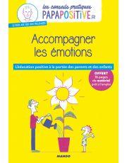 Les conseils pratiques papapositive.fr : Accompagner les émotions