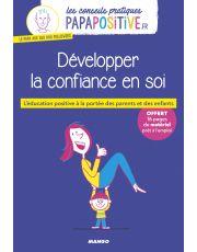 Les conseils pratiques papapositive.fr : Développer la confiance en soi