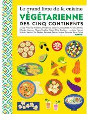 Le grand livre de la cuisine végétarienne des 5 continents