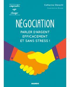Négociation : pour parler d'argent efficacement et sans stress !