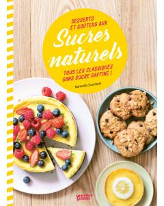 Desserts et goûters aux sucres naturels