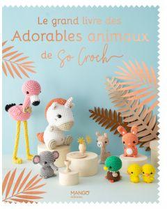 Le grand livre des adorables animaux de So Croch'
