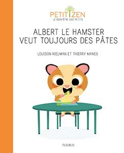 Couverture Albert le hamster veut toujours des pâtes